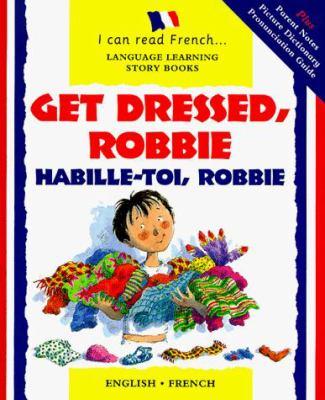 Habbille-Toi, Robbie = Get Dressed, Robbie 9780764151286