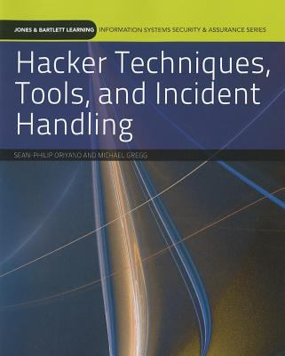 Hacker Techniques, Tools, and Incident Handling 9780763791834