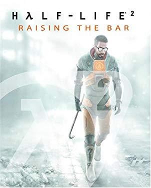 Half-Life 2: Raising the Bar 9780761543640