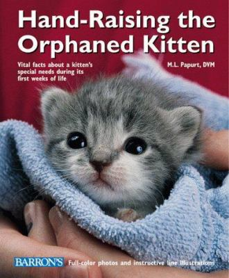 Hand-Raising the Orphaned Kitten