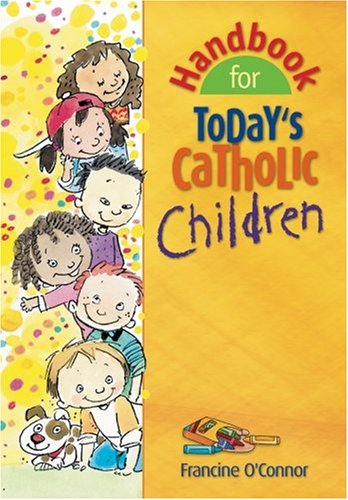 Handbook for Today's Catholic Children 9780764810138