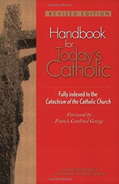Handbook for Today's Catholic: Revised Edition 9780764812200
