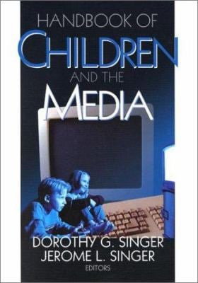 Handbook of Children and the Media 9780761919544