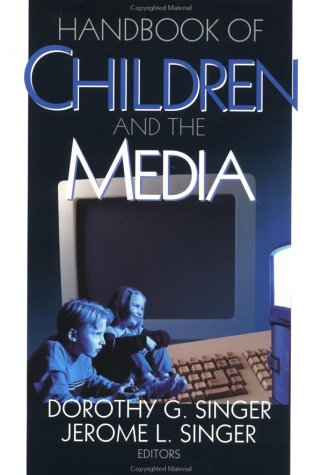 Handbook of Children and the Media 9780761919551