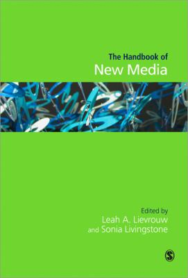 Handbook of New Media: Social Shaping and Consequences of Icts 9780761965107