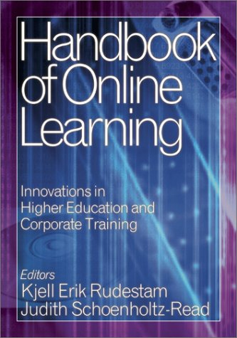 Handbook of Online Learning: Innovations in Higher Education and Corporate Training 9780761924029