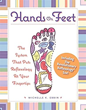 Hands on Feet: The System That Puts Reflexology at Your Fingertips [With Revolutionary Reflexology Sox] 9780762435265