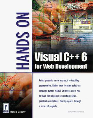 Hands on Visual C++ 6 for Web Development [With *] 9780761513940