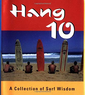 Hang 10: A Collection of Surf Wisdom 9780762409785