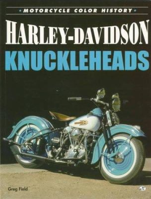 Harley-Davidson Knuckleheads: Color History by Greg Field