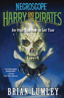 Harry and the Pirates: And Other Tales from the Lost Years 9780765323392