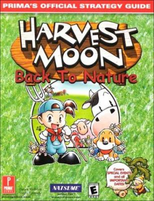Harvest Moon: Back to Nature: Prima's Official Strategy Guide 9780761532712