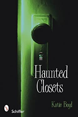 Haunted Closets: True Tales of the Boogeyman 9780764334740