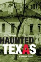 Haunted Texas: A Travel Guide 2916283