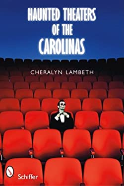 Haunted Theaters of the Carolinas 9780764333279