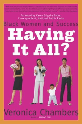 Having It All?: Black Women and Success 9780767912396