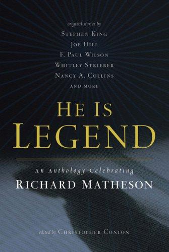 He Is Legend: An Anthology Celebrating Richard Matheson 9780765326140