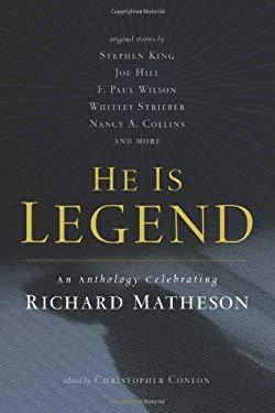 He Is Legend: An Anthology Celebrating Richard Matheson 9780765326133