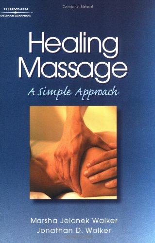 Healing Massage: A Simple Approach 9780766806924