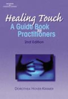 Healing Touch: A Guide Book for Practitioners, 2nd Edition 9780766825192
