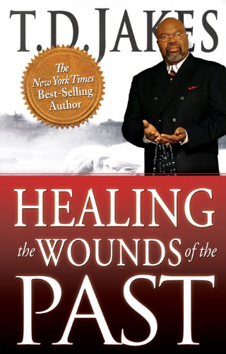 Healing the Wounds of the Past 9780768436716