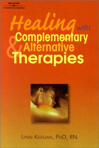 Healing with Complementary & Alternative Therapies 9780766818903