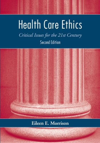 Health Care Ethics: Critical Issue for the 21st Century 9780763745264