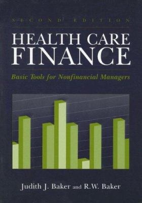 Health Care Finance: Basic Tools for Nonfinancial Managers 9780763726607