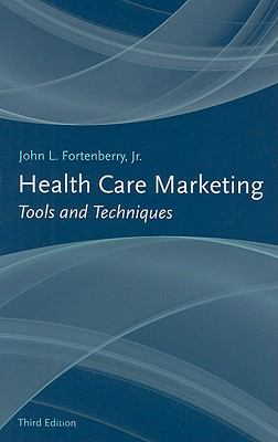 Health Care Marketing: Tools and Techniques 9780763763275