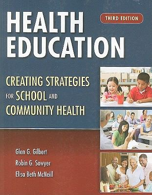 Health Education: Creating Strategies for School and Community Health 9780763759292