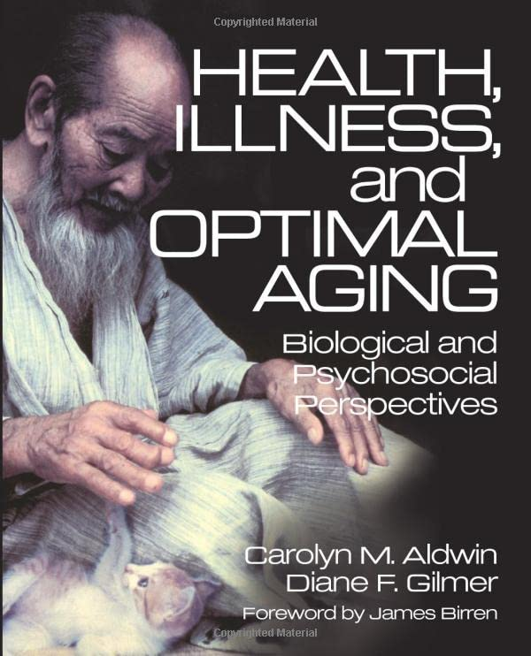 Health, Illness, and Optimal Aging: Biological and Psychosocial Perspectives 9780761922599