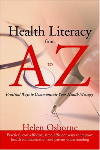 Health Literacy from A to Z: Practical Ways to Communicate Your Health Message 9780763745509