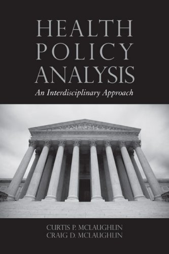 Health Policy Analysis: An Interdisciplinary Approach 9780763744427