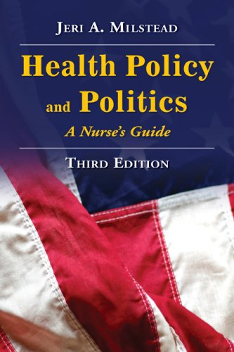 Health Policy and Politics: A Nurse's Guide 9780763751272