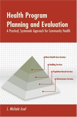 Health Program Planning and Evaluation: A Practical, Systematic Approach for Community Health 9780763748005