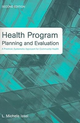 Health Program Planning and Evaluation: A Practical, Systematic Approach for Community Health 9780763753344