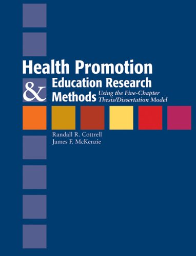 Health Promotion and Education Research Methods: Using the Five Chapter Thesis/Dissertation Model 9780763725754