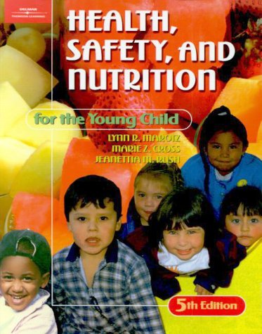 Health, Safety, and Nutrition for the Young Child 9780766809468