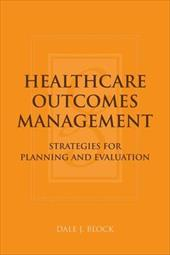 Healthcare Outcomes Management: Strategies for Planning and Evaluation