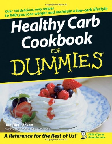 Healthy Carb Cookbook for Dummies 9780764584763