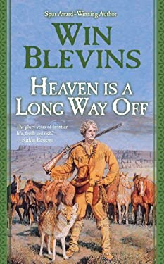 Heaven Is a Long Way Off: A Novel of the Mountain Men 9780765344847