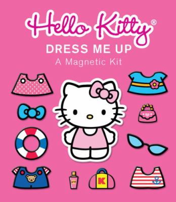 Hello Kitty: Dress Me Up: A Magnetic Kit [With Sticker(s) and Magnet(s) and Paperback Book]