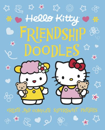 Hello Kitty Friendship Doodles: Create and Complete Supersweet Pictures 9780762439713