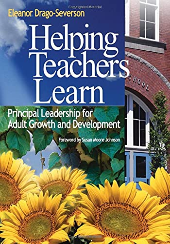 Helping Teachers Learn: Principal Leadership for Adult Growth and Development 9780761939672