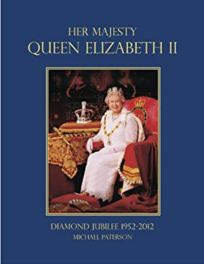 Her Majesty Queen Elizabeth II: Diamond Jubilee 1952-2012 9780762446452