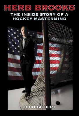 Herb Brooks: The Inside Story of a Hockey Mastermind 9780760332412
