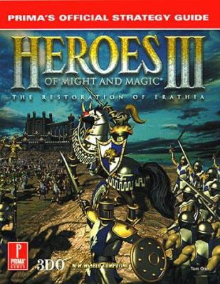 Heroes of Might and Magic III: The Restoration of Erathia 9780761512479