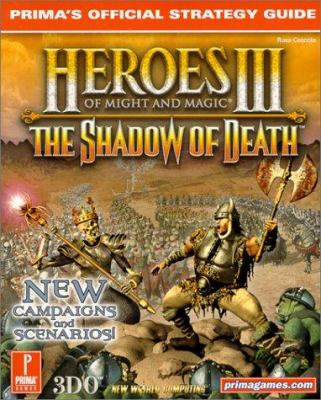 Heroes of Might and Magic III: The Shadow of Death: Prima's Official Strategy Guide 9780761528401