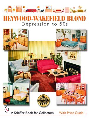 Heywood-Wakefield Blond: Depression to '50s 9780764322792