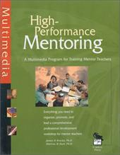 High-Performance Mentoring Facilitator's Guide: A Multimedia Program for Training Mentor Teachers